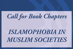 "Call for Book Chapters: ""Islamophobia in Muslim Societies"""
