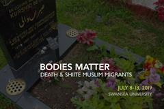 Bodies Matter: Death and Shiite Muslim Migrants
